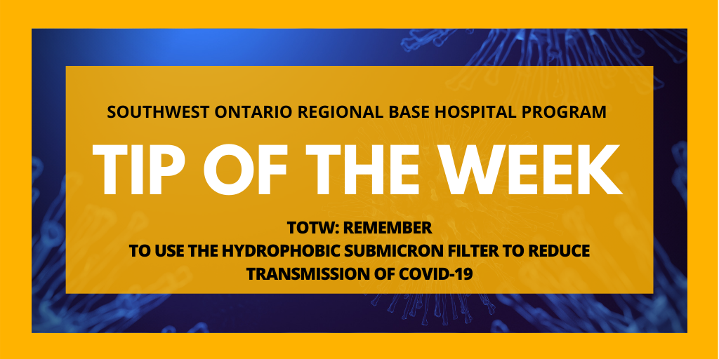 TOTW: Remember to use the Hydrophobic Submicron Filter to Reduce Transmission of COVID-19