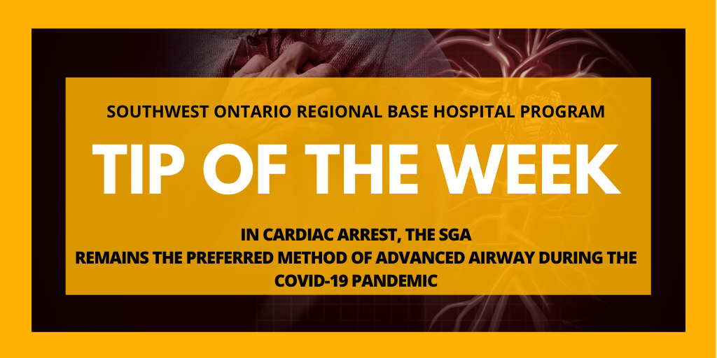 In cardiac arrest, the SGA remains the preferred method of advanced airway during the COVID-19 pandemic
