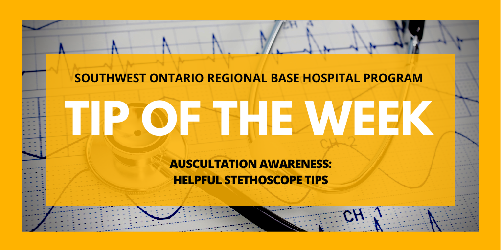 AUSCULTATION AWARENESS: HELPFUL STETHOSCOPE TIPS