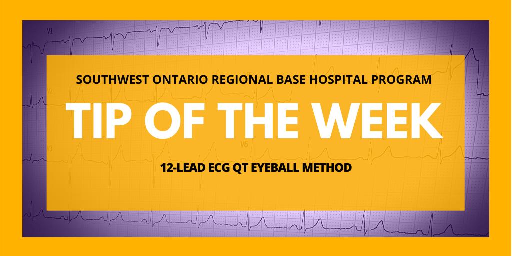 2020 MCME Tip of the Week: 12-Lead ECG QT Eyeball Method
