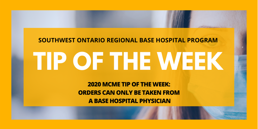 2020 MCME Tip of the Week: Orders Can ONLY Be Taken from a Base Hospital Physician