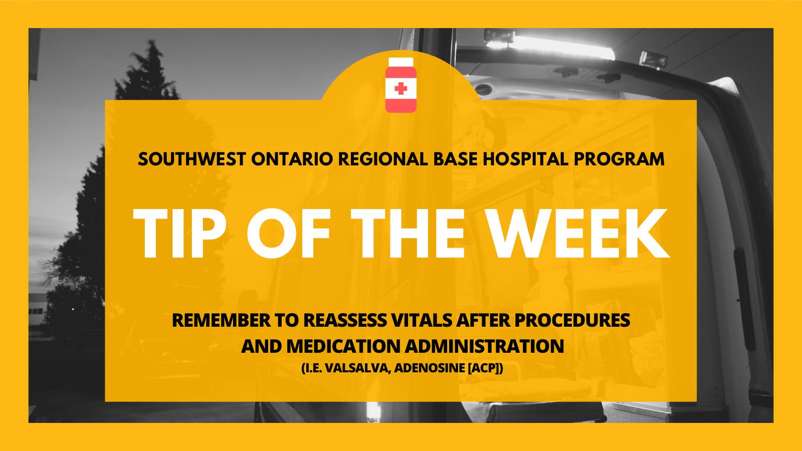 Remember to Reassess Vitals after Procedures and Medication Administration (i.e. Valsalva, Adenosine [ACP])