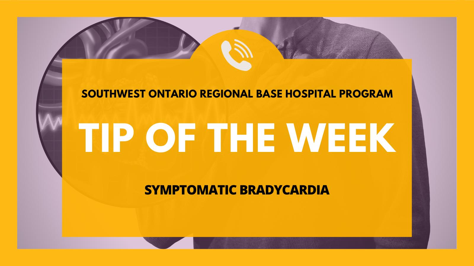 TOTW: Symptomatic-Bradycardia